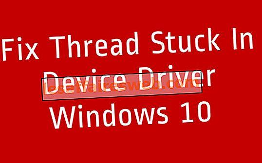Thread steckt im Gerätetreiber fest Fehler in Windows 10