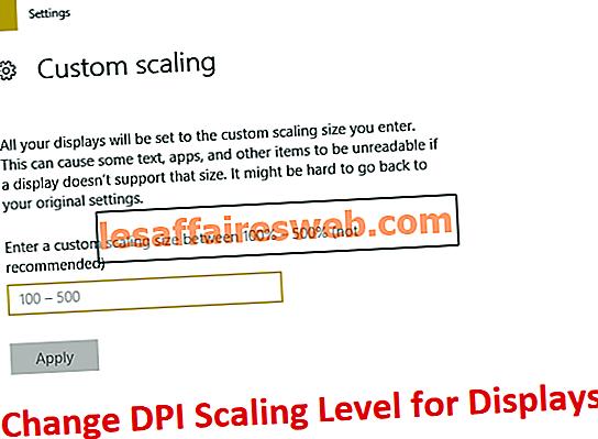 Modifier le niveau de mise à l'échelle DPI pour les écrans dans Windows 10