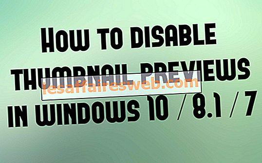 Comment désactiver les aperçus miniatures dans Windows 10 / 8.1 / 7