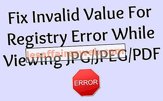 Perbaiki Nilai Tidak Valid Untuk Kesalahan Registri Saat Melihat JPG / JPEG / PDF