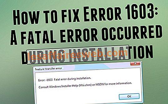 Correction d'erreur 1603: une erreur fatale s'est produite lors de l'installation